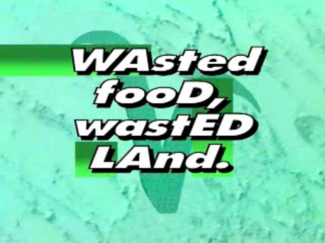 Wasted Food, Wasted Land