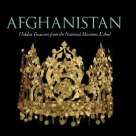 Afghanistan Hidden Treasures of the Silk Road