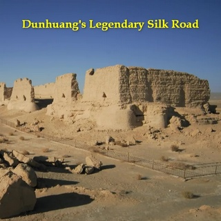 Dunhuang's Legendary Silk Road